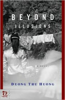 Beyond Illusions: A Novel - Dương Thu Hương, Nina McPherson