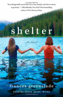Shelter: A Novel - Frances Greenslade