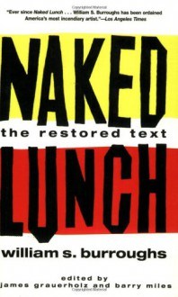 Naked Lunch - William S. Burroughs, James Grauerholz, Barry Miles