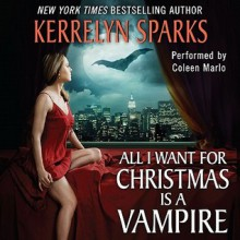 All I Want for Christmas Is a Vampire - Kerrelyn Sparks, Coleen Marlo