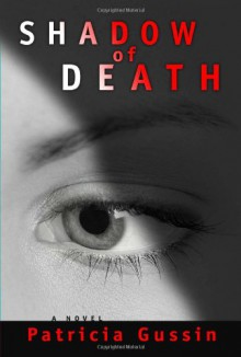 Shadow of Death - Patricia Gussin