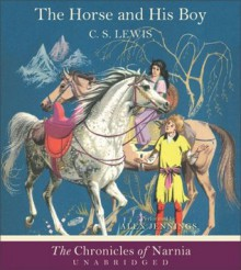 The Horse and His Boy (Chronicles of Narnia, #3) - C.S. Lewis, Alex Jennings