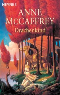 Drachenkind. Erzählungen - Anne McCaffrey
