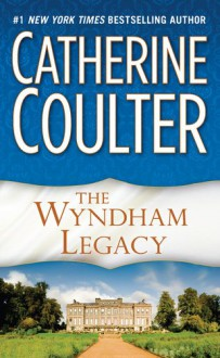 The Wyndham Legacy (Legacy series) - Catherine Coulter