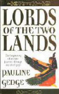 Lords Of The Two Lands - Pauline Gedge