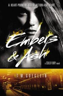 Embers & Ash - T.M. Goeglein
