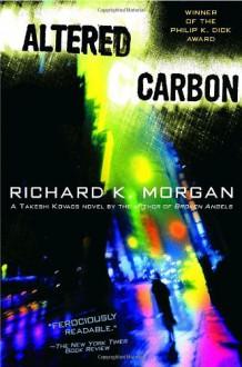 Altered Carbon - Richard K. Morgan
