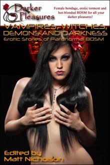Vampires, Witches, Demons and Darkness: Erotic Stories of Paranormal BDSM - Matt Nicholson, Jude Mason, Lee Ash, Leo Bulero