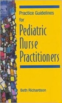 Practice Guidelines for Pediatric Nurse Practitioners - Virginia Richardson