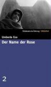 Der Name der Rose (SZ-Bibliothek, #2) - Umberto Eco, Burkhart Kroeber