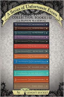 A Series of Unfortunate Events Collection: Books 1-13 with Bonus Material: The Bad Beginning, The Reptile Room, The Wide Window, The Miserable Mill, The Austere Academy, The Ersatz Elevator, The Vile Village, The Hostile Hospital, The Carnivorous Carni... - Brett Helquist, Lemony Snicket