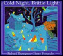 Cold Night, Brittle Light - Richard Thompson
