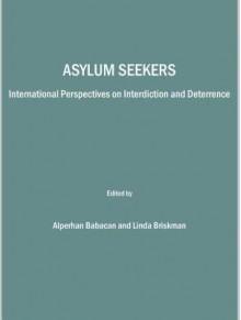 Asylum Seekers: International Perspectives on Interdiction and Deterrence - Alperhan Babacan