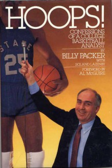 Hoops!: Confessions of a College Basketball Analyst - Billy Packer, Roland Lazenby