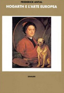 Hogarth and His Place in European Art - Frederick Antal