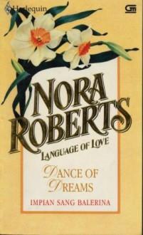 Language of Love : Impian Sang Balerina - Dance of Dreams - Nora Roberts