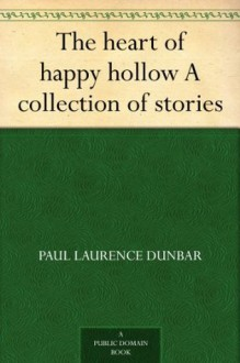 The heart of happy hollow A collection of stories - Paul Laurence Dunbar