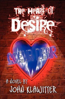 The Heart of Desire - John Klawitter, Marilyn Peake