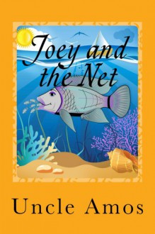 Children's Fish Book+ E-Video: Joey and the Net (Adventure & Education series for ages 3-10) (Animal Habitats & Environment children's books collection) [Kindle Edition]: Educational Book series - Uncle Amos