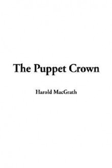 The Puppet Crown - Harold MacGrath