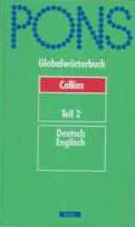PONS Globalwörterbuch Deutsch-Englisch (Teil 2) - Roland Breitsprecher, Peter Terrell, Wendy V.A. Morris, Veronika Calderwood-Schnorr