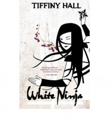 White Ninja - Tiffiny Hall