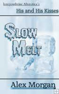 Slow Melt - Alex Morgan