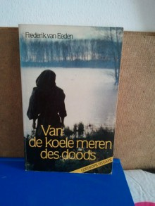 Van de koele meren des doods - Frederik van Eeden, Koos Kampman