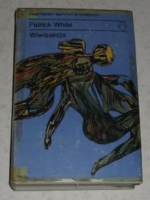 Wiwisekcja - Maria Skibniewska, Patrick White