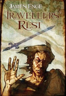 Travellers' Rest (Morlock Ambosius, #0.5) - James Enge