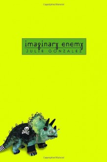 Imaginary Enemy - Julie Gonzalez