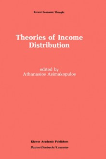 Theories of Income Distribution - Athanasios Asimakopulos