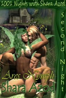 1001 Nights with Shara Azod....Ares Nymph - Shara Azod