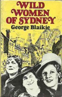 Wild Women of Sydney - George Blaikie