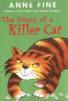 The Diary of a Killer Cat - Anne Fine, Steve Cox