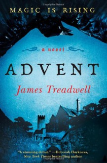 Advent: A Novel - James Treadwell