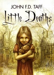 Little Deaths - John F.D. Taff