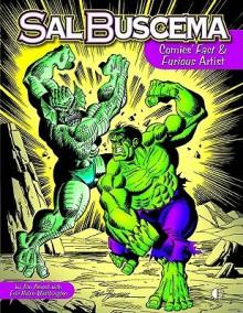 Sal Buscema: Comics' Fast & Furious Artist - Jim Amash, Eric Nolen-Weathington, Sal Buscema