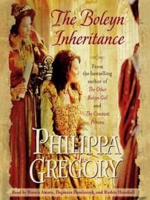The Boleyn Inheritance - Philippa Gregory, Bianca Amato, Dagmara Dominczyk, Ruthie Henshall