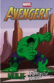 Marvel Universe Avengers: Hulk & Fantastic Four - J.M DeMatteis, Jen Van Meter, Mark Sumerak, Paul Tobin, Wellington Alves, Pepe Larraz, Matteo Lolli, Tim Levins