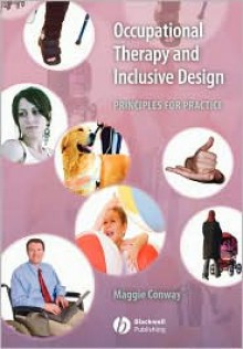 Occupational Therapy and Inclusive Design: Principles for Practice - Maggie Conway, Maggie Conway