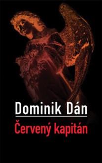 Červený kapitán - Dominik Dán