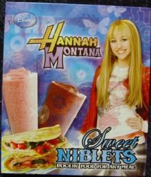 Hannah Montana Sweet Niblets: Rockin' Food For Any Meal - Sheena Chihak
