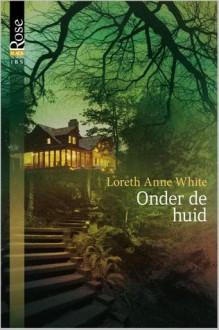 Onder de huid - Loreth Anne White, Alexandra Nagelkerke
