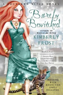 Barely Bewitched - Kimberly Frost
