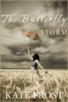 The Butterfly Storm - Kate Frost
