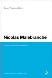 Nicolas Malebranche: Freedom in an Occasionalist World - Susan Peppers-Bates