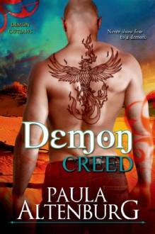 The Demon Creed (A Demon Outlaws Novel) (Entangled Select) - Paula Altenburg