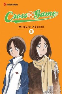 Cross Game, Vol. 5 - Mitsuri Adachi