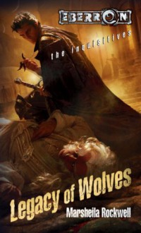 Legacy Of Wolves: The Inquisitives, Book 3 - Marsheila Rockwell